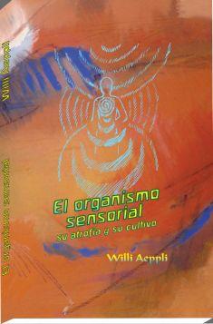 El organismo sensorial, su atrofia y su cultivo