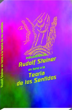 La Teoría de los Sentidos en las indicaciones de Rudolf Steiner