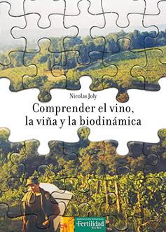 Comprender el vino, la viña y la biodinámica