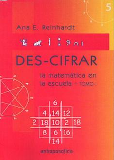 Des-Cifrar la Matemática en la escuela - Tomo I