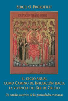 El ciclo anual como camino de Iniciación hacia la vivencia del Ser de Cristo I