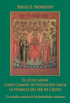 El ciclo anual como camino de Iniciación hacia la vivencia del Ser de Cristo III
