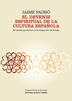 el-devenir-espiritual-de-la-cultura-espanola-el-metodo-goetheano-en-la-integracion-de-europa
