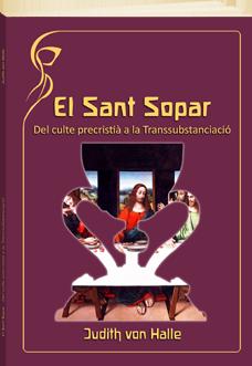 el-sant-sopar-del-culte-precristia-a-la-transsubstanciacio