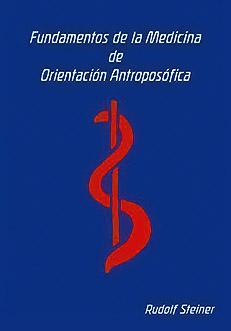 fundamentos-de-la-medicina-de-orientacion-antroposofica-veinte-conferencias-para-medicos