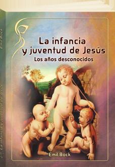 La infancia y juventud de Jesús