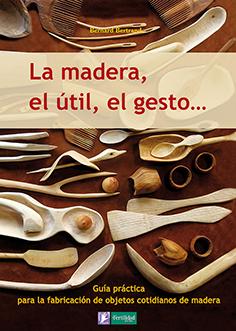 La madera, el útil, el gesto...