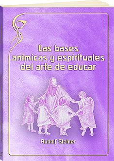 Las bases anímicas y espirituales del arte de educar