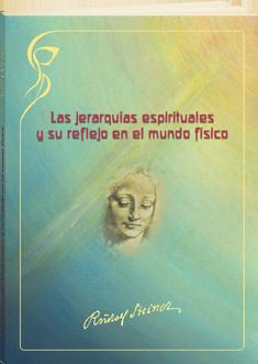 Las jerarquías espirituales y su reflejo en el mundo físico