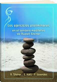 los-ejercicios-preliminares-en-el-sendero-meditativo-de-rudolf-steiner