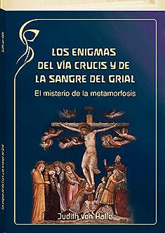 Los enigmas del Vía Crucis y de la sangre del Grial