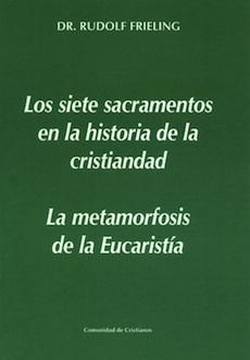 los-siete-sacramentos-en-la-historia-de-la-humanidad-la-metamorfosis-de-la-eucaristia