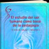 el-estudio-del-ser-humano-como-base-de-la-pedagogia-el-arte-de-educar-volumen-I.png