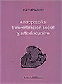 Antroposofía, trimembración social y arte discursivo