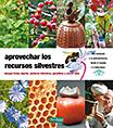 http://static2.paudedamasc.com/miniaturas/aprovechar-los-recursos-silvestres-bosque-frutal-injertar-verduras-silvestres-apicultura-y-cocina-solar.jpg