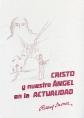 http://static2.paudedamasc.com/miniaturas/cristo-y-nuestro-angel-en-la-actualidad.jpg