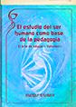 http://static2.paudedamasc.com/miniaturas/el-estudio-del-ser-humano-como-base-de-la-pedagogia-el-arte-de-educar-volumen-I.png