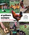 El gallinero ecológico con gallinas de puesta o pollos de corral
