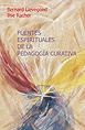 Fuentes espirituales de la pedagogía curativa