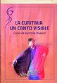 La Euritmia, un canto visible. Curso de Euritmia musical