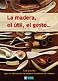http://static2.paudedamasc.com/miniaturas/la-madera-el-util-el-gesto-guia-practica-para-la-fabricacion-de-objetos-cotidianos-de-madera.jpg
