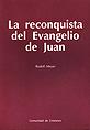 La reconquista del Evangelio de Juan
