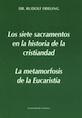 Los siete sacramentos en la historia de la humanidad. La metamorfosis de la Eucaristía