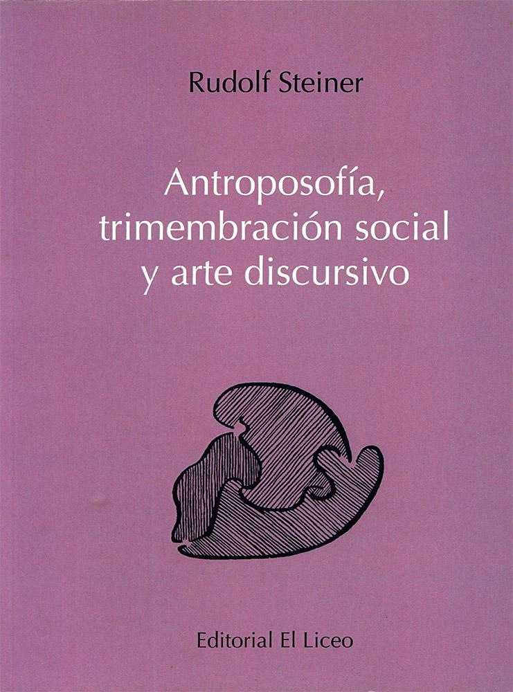 antroposofia-trimembracion-social-y-arte-discursivo-legaod-y-futuro-de-la-trimembracion-social
