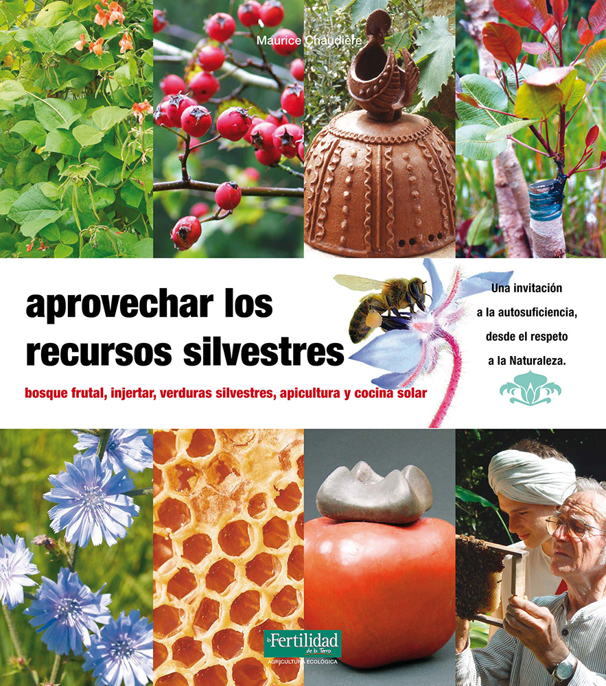 aprovechar-los-recursos-silvestres-bosque-frutal-injertar-verduras-silvestres-apicultura-y-cocina-solar