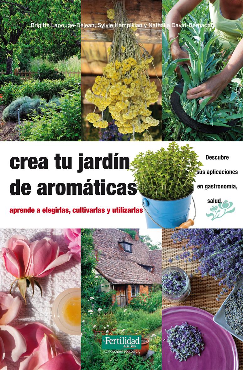 crea-tu-jardin-de-aromaticas-aprende-a-elegirlas-cultivarlas-y-utilizarlas