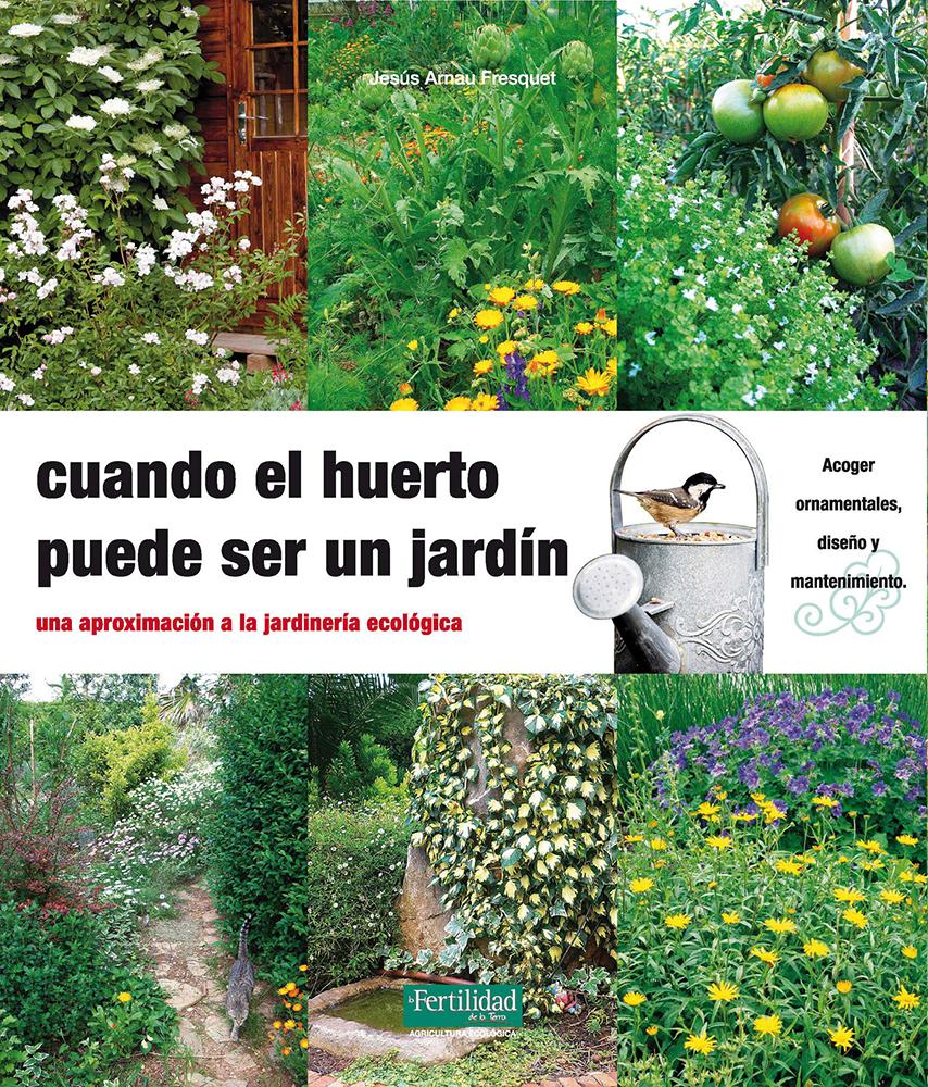 cuando-el-huerto-puede-ser-un-jardin-una-aproximacion-a-la-jardineria-ecologica