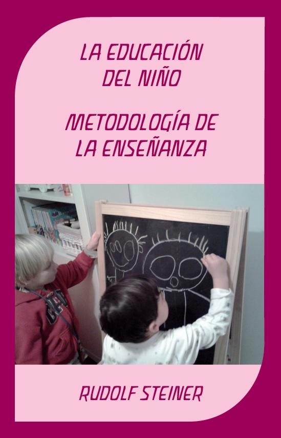 la-educacion-del-nino-desde-el-punto-de-vista-de-la-antroposofia-metodologia-de-la-ensenanza-y-condiciones-vitales-de-la-educacion