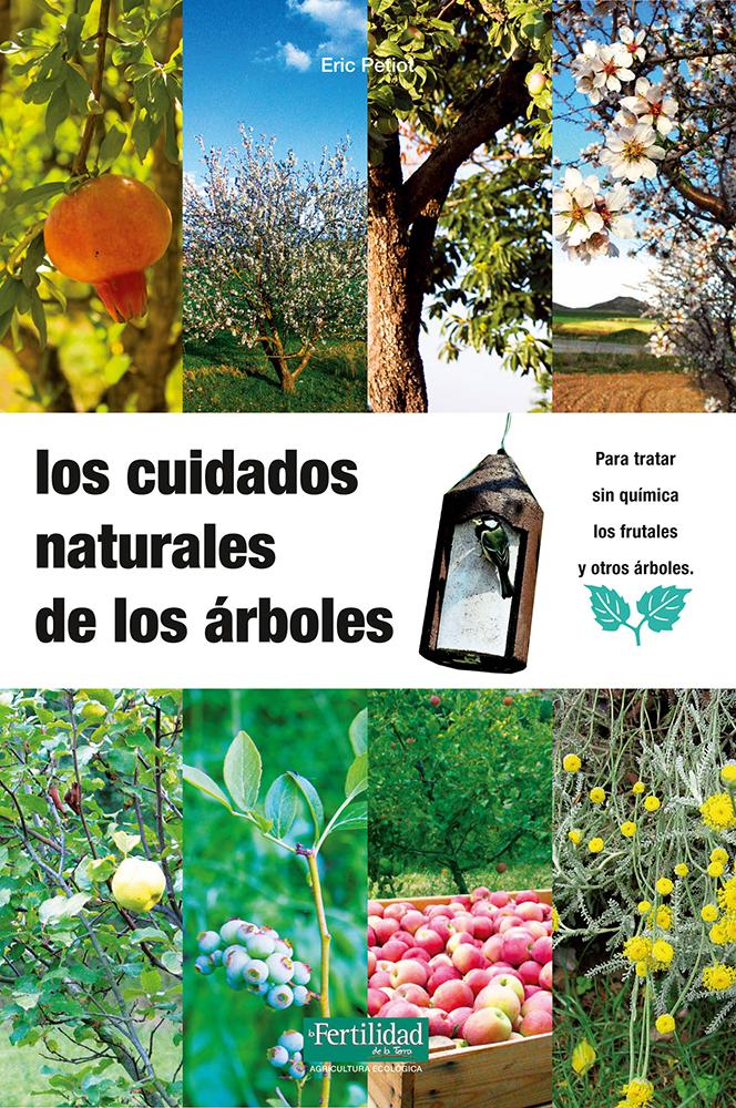 los-cuidados-naturales-de-los-arboles-para-tratar-sin-quimica-los-frutales-y-otros-arboles