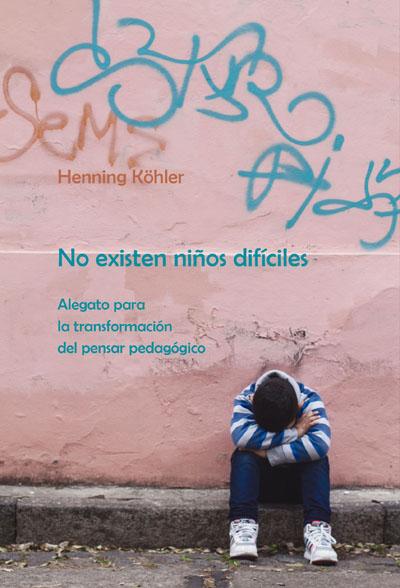 no-existen-ninos-dificiles-alegato-para-transformacion-del-pensar-pedagogico