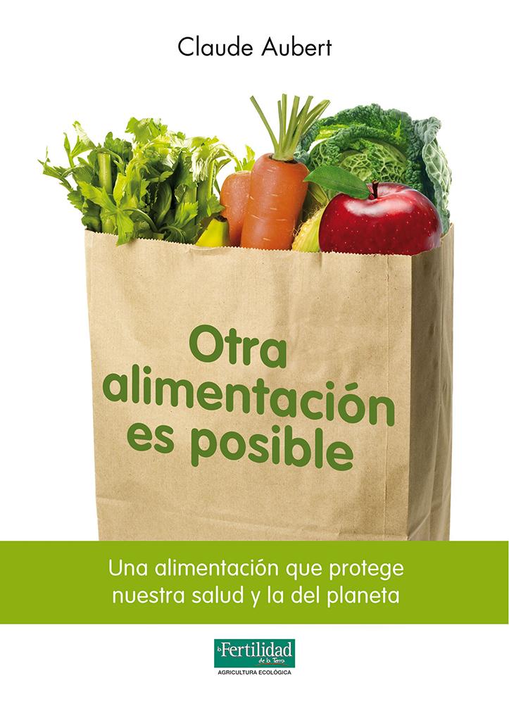 otra-alimentacion-es-posible-protege-nuestra-salud-y-la-del-planeta
