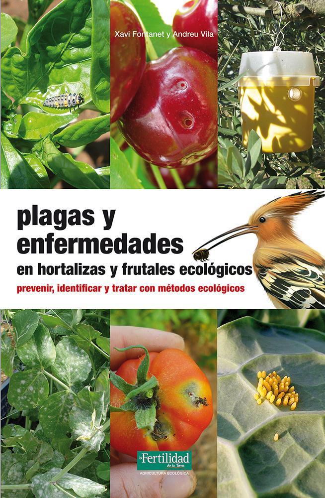 plagas-y-enfermedades-en-hortalizas-y-frutales-ecologicos-prevenir-identificar-y-tratar-con-metodos-ecologicos